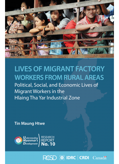 UMD 10 Lives of Migrant Factory Workers from Rural Areas: Political, Social, and Economic Lives of Migrant Workers in the Hlaing Tha Yar Industrial Zone