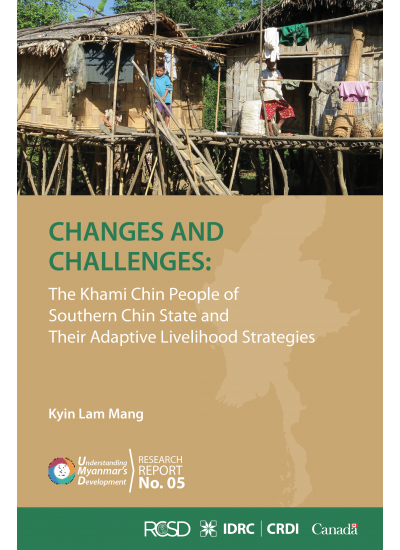 UMD 05 CHANGES AND CHALLENGES: The khami Chin People of southern chin state and their adaptive livelihood strategies [Kyin Lam Mang]