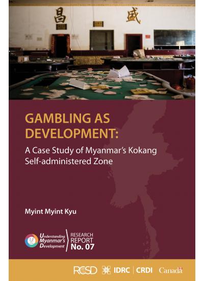 UMD 07 Gambling as Development: A Case Study of Myanmar's Kokang Self-administered Zone [Myint Myint Kyu]