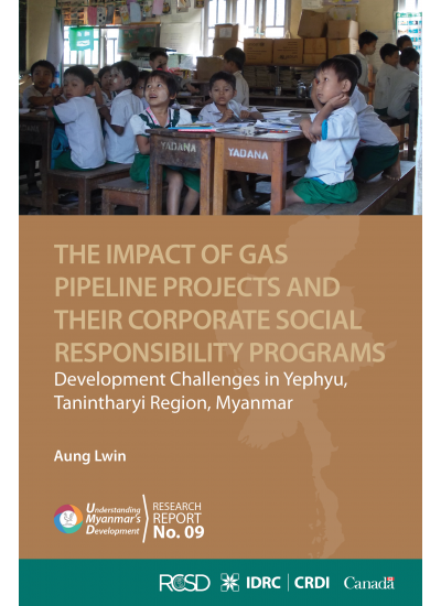 UMD 09 The Impact of Gas Pipeline Projects and their Corporate Social Responsibility Programs: Development Challenges in Yephyu, Tanintharyi Region, Myanmar