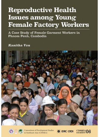 Reproductive Health and Safety Issues Among of Young Women Garment Factory Workers in Phnom Penh, Cambodia