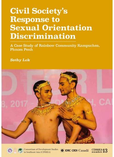 Civil Society's Response to Sexual Orientation Discrimination A Case Study of Rainbow Community Kampuchea, Phnom Penh