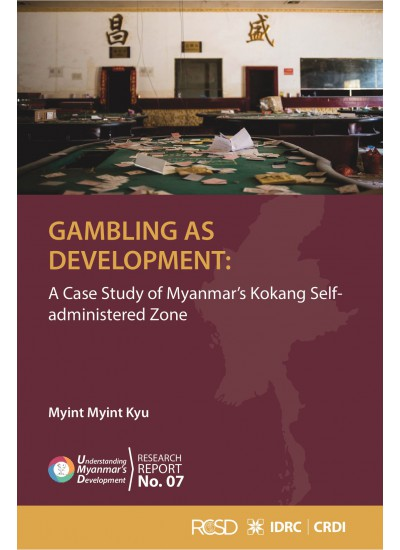 Gambling as Development: A Case Study of Myanmar's Kokang Self-administered Zone [Myint Myint Kyu]