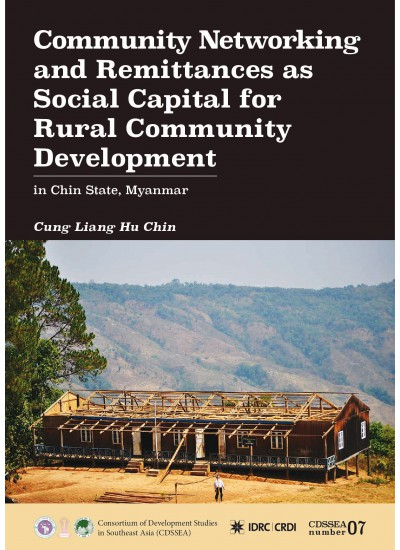 Community Networking and Remittances as Social Capital for Rural Community Development in Chin State Myanmar