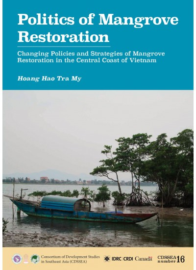 Politics of Mangrove Restoration: Changing Policies and Strategies of Mangrove Restoration in the Central Coast of Vietnam