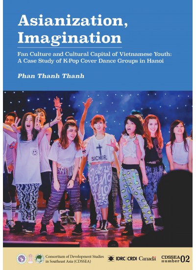 Asianization, Imagination: Fan Culture and Cultural Capital of Vietnamese Youth - A Case Study of K-Pop Cover Dance Groups in Hanoi
