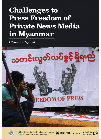 CDSSEA 09 Challenges of the Press Freedom to Private News Media in Myanmar