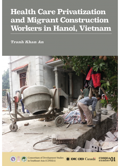 CDSSEA 01 Health Care Privatization and Migrant Construction Workers in Hanoi, Vietnam